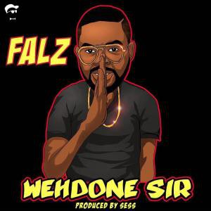 Download Music Mp3:- Falz – Well Done Sir – orazywhilz com